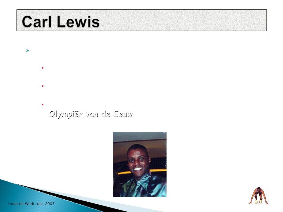 Er zijn veel beroemde Amerikaanse atleten zoals:  Carl Lewis  Jesse Owens  Michael Johnson Linda de Wildt, dec 2007