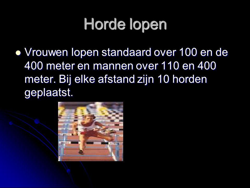 Horde lopen Vrouwen lopen standaard over 100 en de 400 meter en mannen over 110 en 400 meter. Bij elke afstand zijn 10 horden geplaatst. Vrouwen lopen