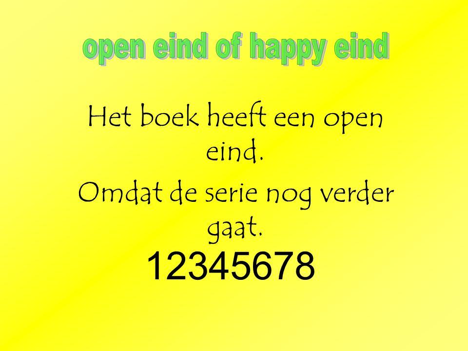 12345678 Het boek heeft een open eind. Omdat de serie nog verder gaat.