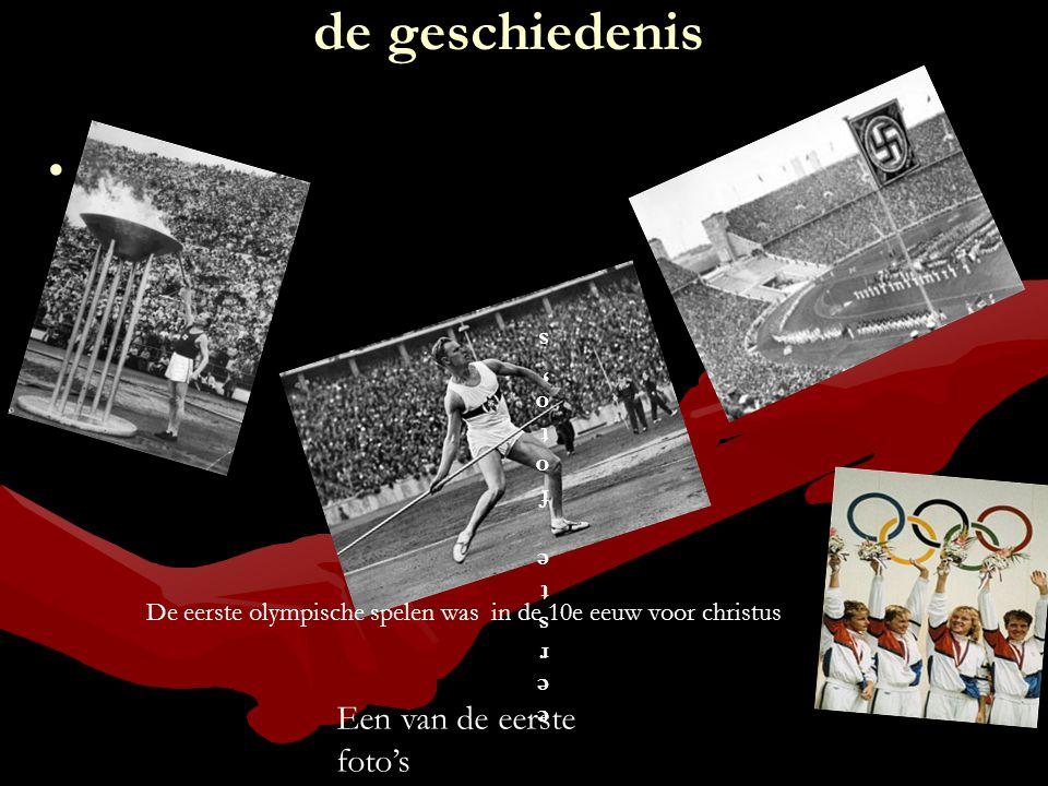 de geschiedenis WaneerWaneer eerste foto'seerste foto's Een van de eerste foto's De eerste olympische spelen was in de 10e eeuw voor christus