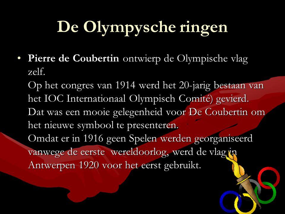 De Olympysche ringen Pierre de Coubertin ontwierp de Olympische vlag zelf. Op het congres van 1914 werd het 20-jarig bestaan van het IOC Internationaa
