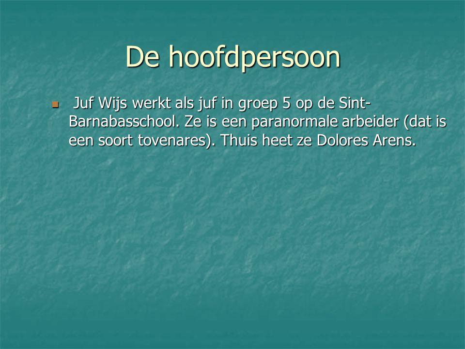 De hoofdpersoon Juf Wijs werkt als juf in groep 5 op de Sint- Barnabasschool.