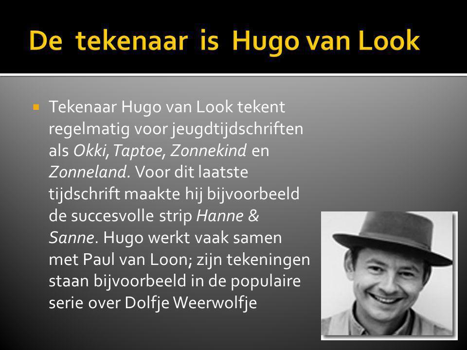  Tekenaar Hugo van Look tekent regelmatig voor jeugdtijdschriften als Okki, Taptoe, Zonnekind en Zonneland.