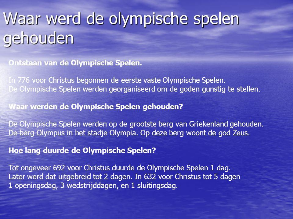 Waar werd de olympische spelen gehouden Ontstaan van de Olympische Spelen. In 776 voor Christus begonnen de eerste vaste Olympische Spelen. De Olympis
