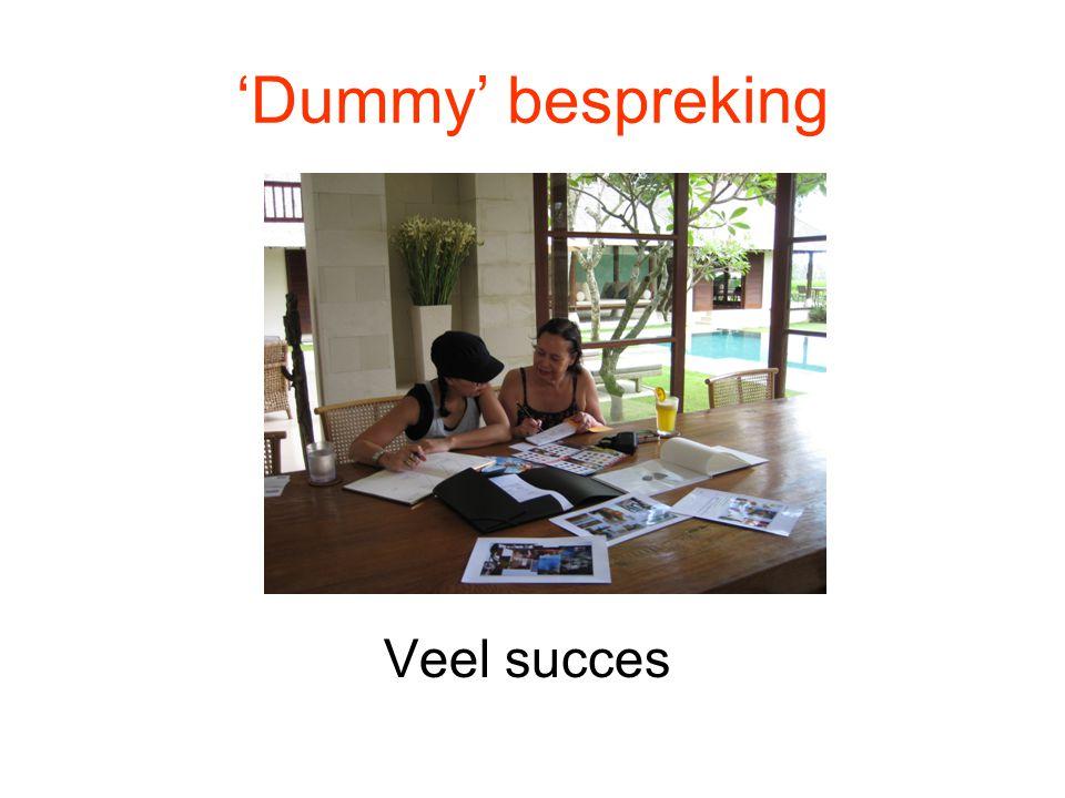 'Dummy' bespreking Veel succes