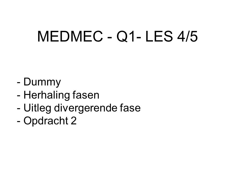 MEDMEC - Q1- LES 4/5 - Dummy - Herhaling fasen - Uitleg divergerende fase - Opdracht 2