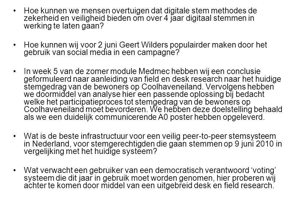 Hoe kunnen we mensen overtuigen dat digitale stem methodes de zekerheid en veiligheid bieden om over 4 jaar digitaal stemmen in werking te laten gaan.