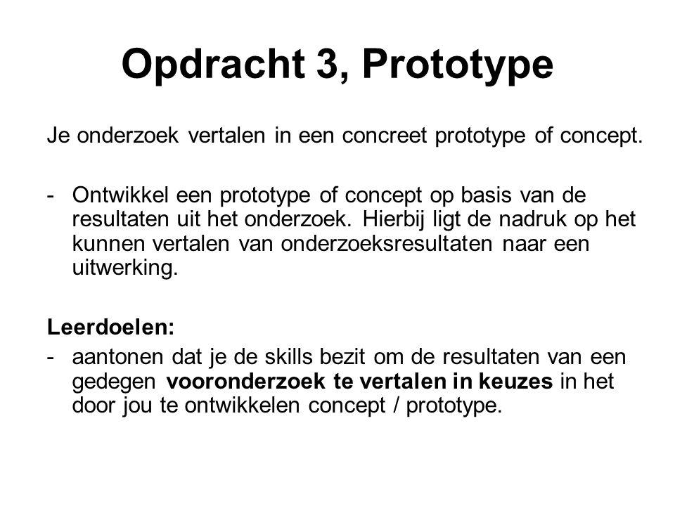 Opdracht 3, Prototype Je onderzoek vertalen in een concreet prototype of concept.