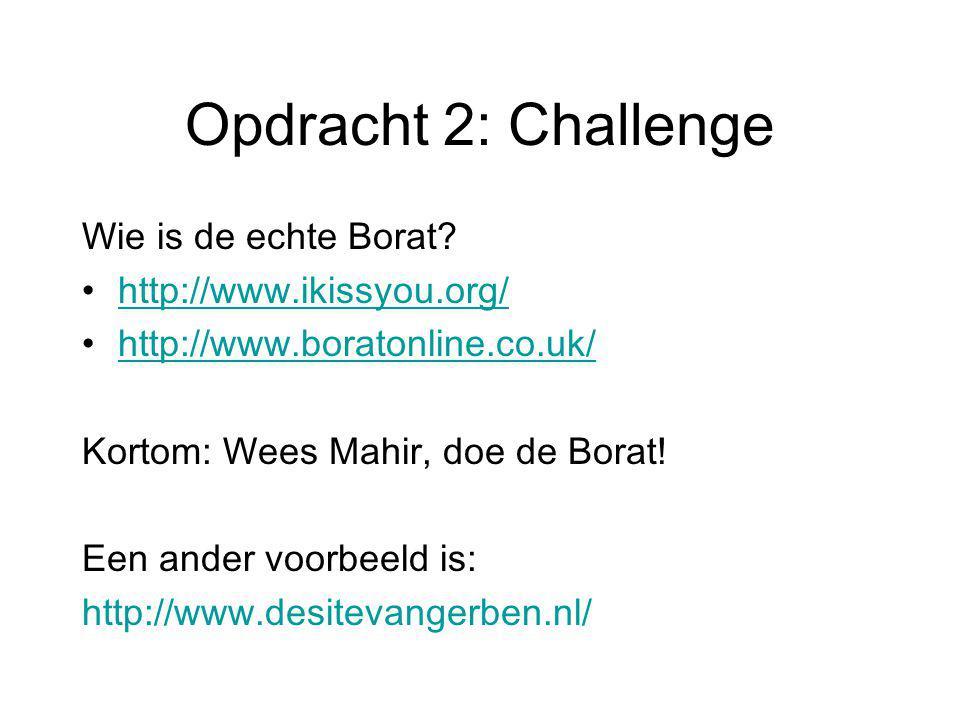 Opdracht 2: Challenge Wie is de echte Borat.