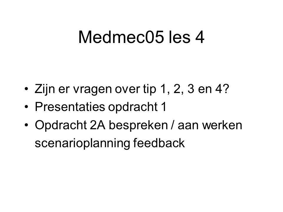 Medmec05 les 4 Zijn er vragen over tip 1, 2, 3 en 4.