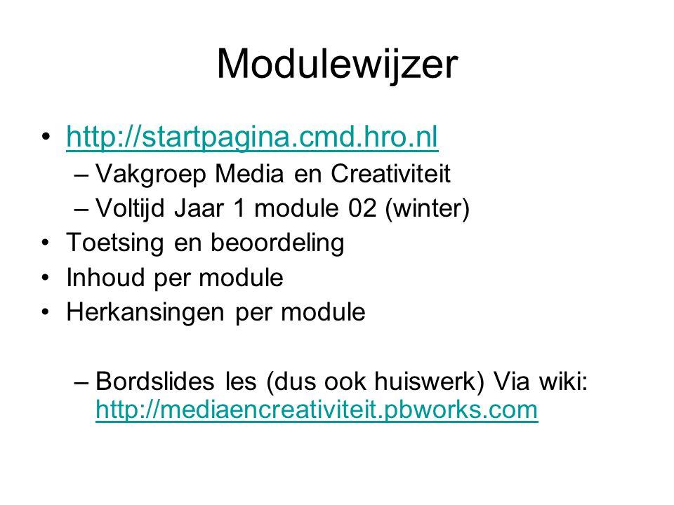 Modulewijzer http://startpagina.cmd.hro.nl –Vakgroep Media en Creativiteit –Voltijd Jaar 1 module 02 (winter) Toetsing en beoordeling Inhoud per modul