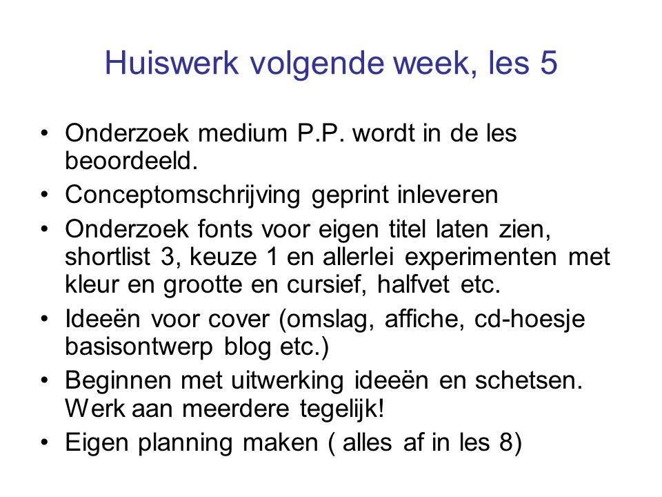 Huiswerk volgende week, les 5 Onderzoek medium P.P.