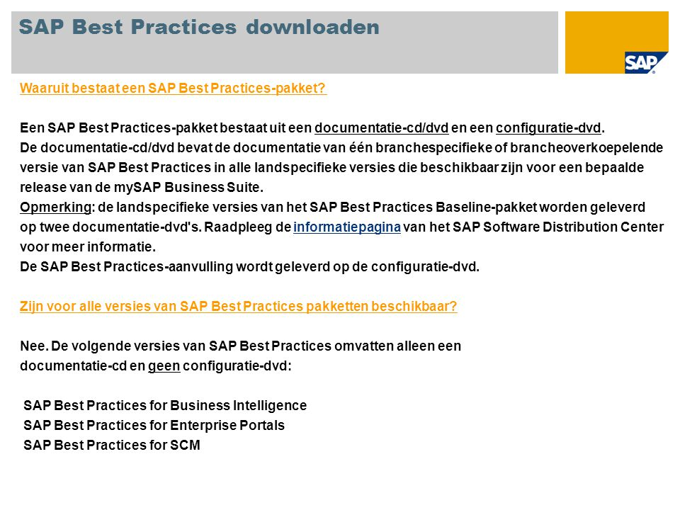 SAP Best Practices downloaden Waaruit bestaat een SAP Best Practices-pakket.
