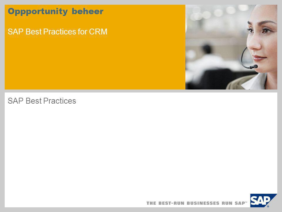 Oppportunity beheer SAP Best Practices for CRM SAP Best Practices