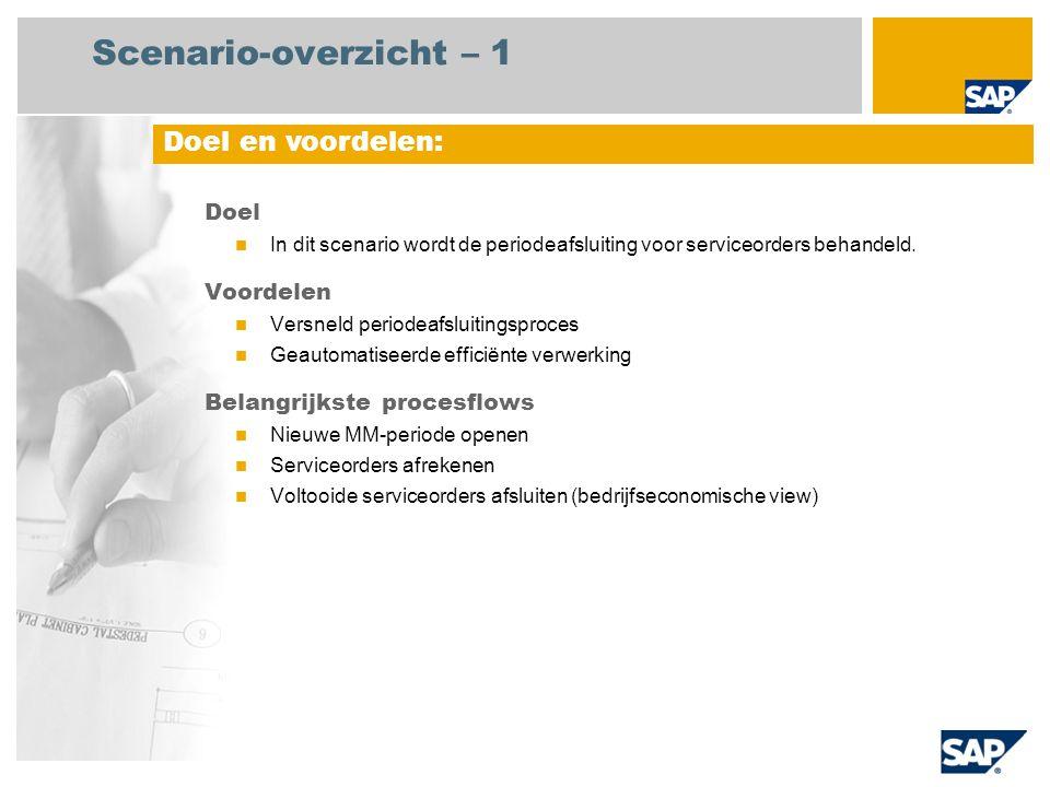 Scenario-overzicht – 1 Doel In dit scenario wordt de periodeafsluiting voor serviceorders behandeld.