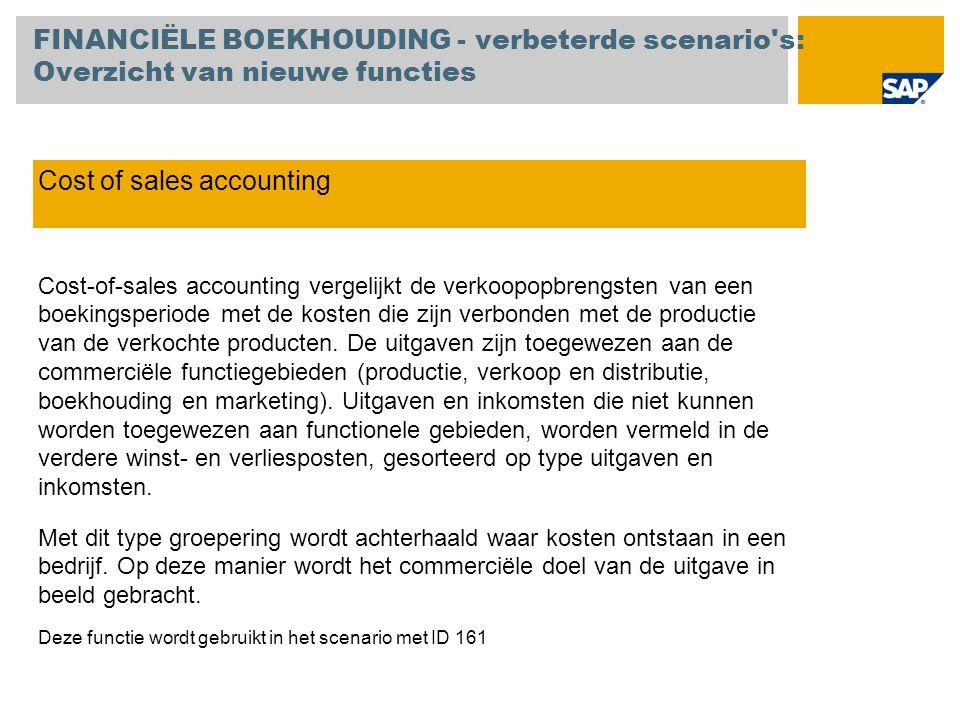 Cost of sales accounting Cost-of-sales accounting vergelijkt de verkoopopbrengsten van een boekingsperiode met de kosten die zijn verbonden met de pro