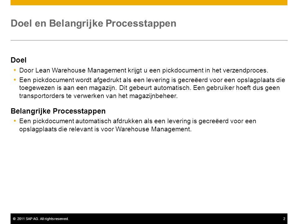 ©2011 SAP AG. All rights reserved.2 Doel en Belangrijke Processtappen Doel  Door Lean Warehouse Management krijgt u een pickdocument in het verzendpr