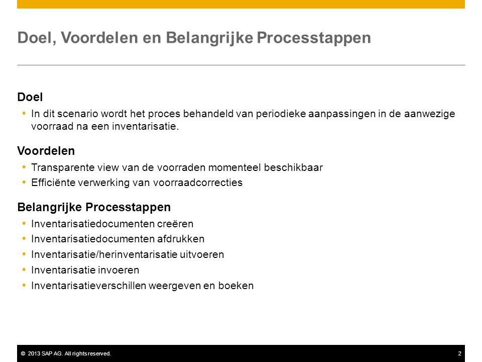 ©2013 SAP AG. All rights reserved.2 Doel, Voordelen en Belangrijke Processtappen Doel  In dit scenario wordt het proces behandeld van periodieke aanp