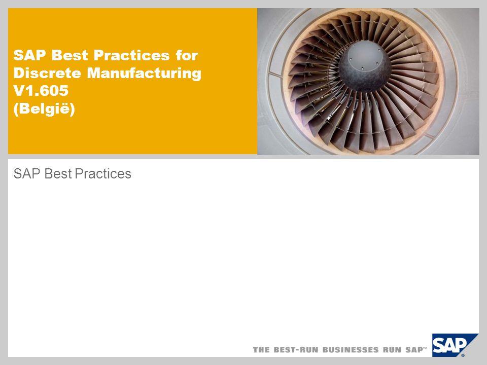 SAP Best Practices for Discrete Manufacturing V1.605 (België) SAP Best Practices