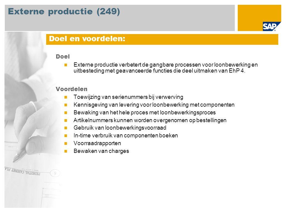 Doel Externe productie verbetert de gangbare processen voor loonbewerking en uitbesteding met geavanceerde functies die deel uitmaken van EhP 4.