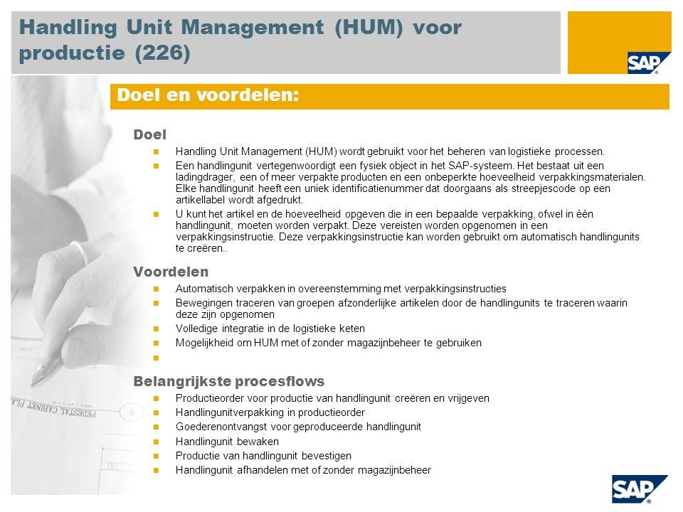 Doel Handling Unit Management (HUM) wordt gebruikt voor het beheren van logistieke processen.