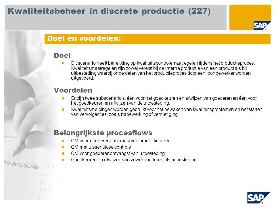 Doel Dit scenario heeft betrekking op kwaliteitscontrolemaatregelen tijdens het productieproces.