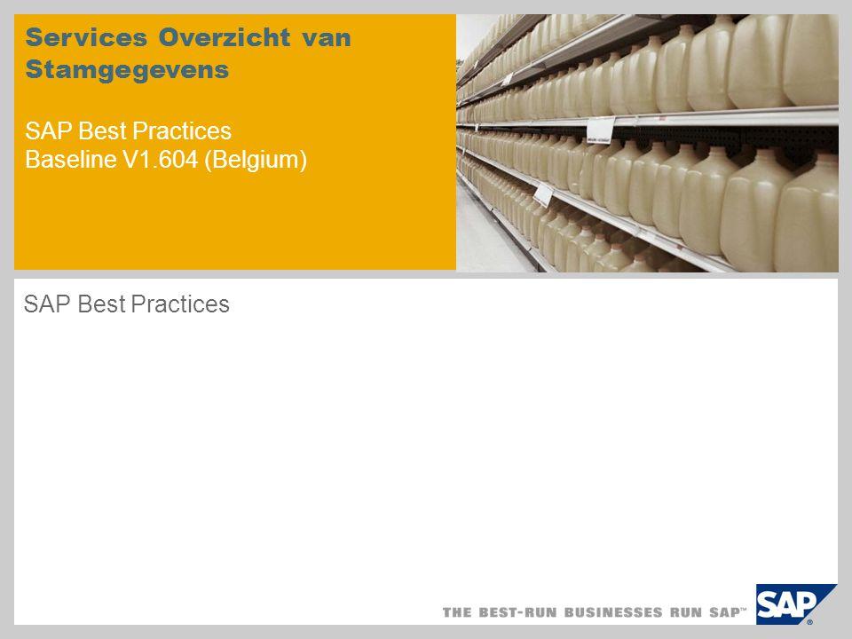 Services Overzicht van Stamgegevens SAP Best Practices Baseline V1.604 (Belgium) SAP Best Practices