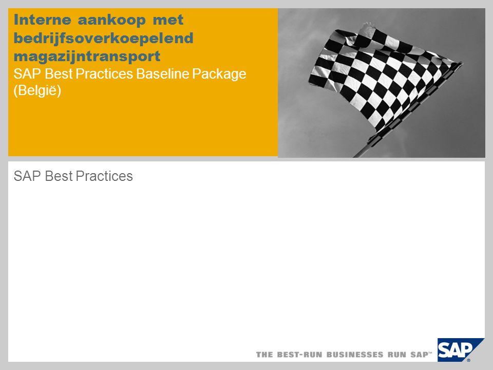 Interne aankoop met bedrijfsoverkoepelend magazijntransport SAP Best Practices Baseline Package (België) SAP Best Practices