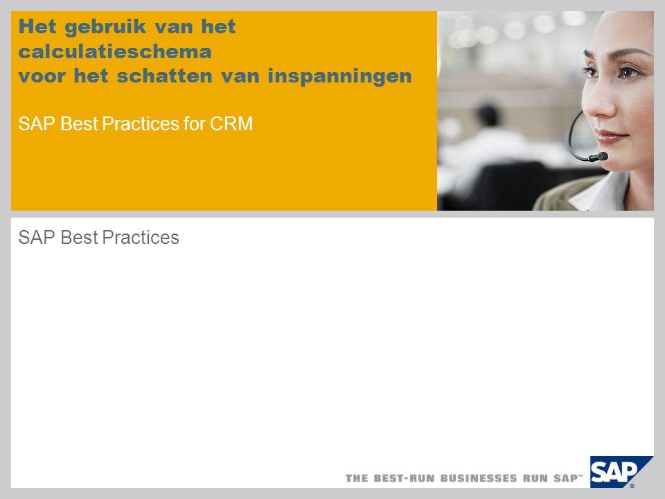 Het gebruik van het calculatieschema voor het schatten van inspanningen SAP Best Practices for CRM SAP Best Practices