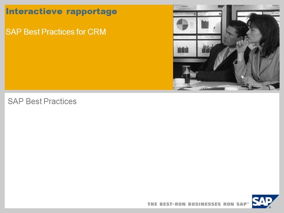 Interactieve rapportage SAP Best Practices for CRM SAP Best Practices