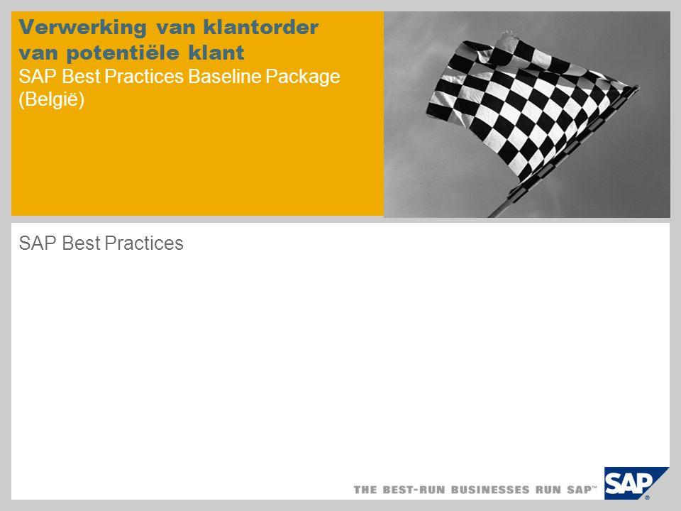 Verwerking van klantorder van potentiële klant SAP Best Practices Baseline Package (België) SAP Best Practices