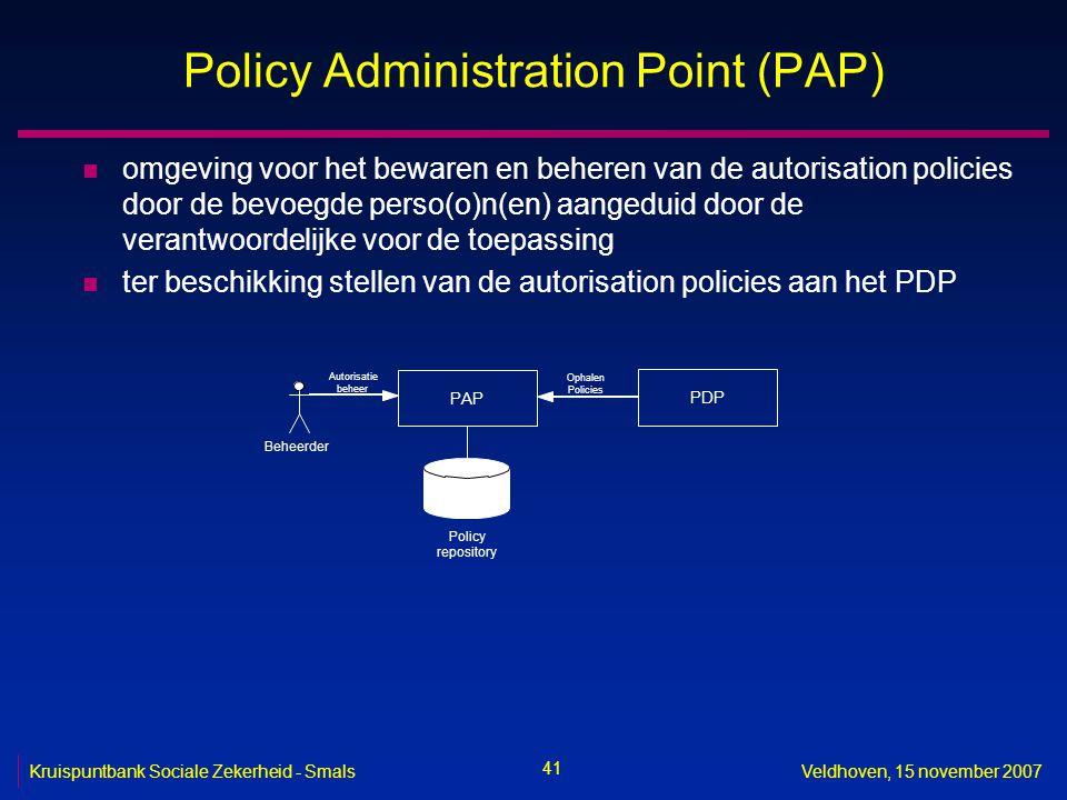 41 Kruispuntbank Sociale Zekerheid - SmalsVeldhoven, 15 november 2007 Policy Administration Point (PAP) n omgeving voor het bewaren en beheren van de