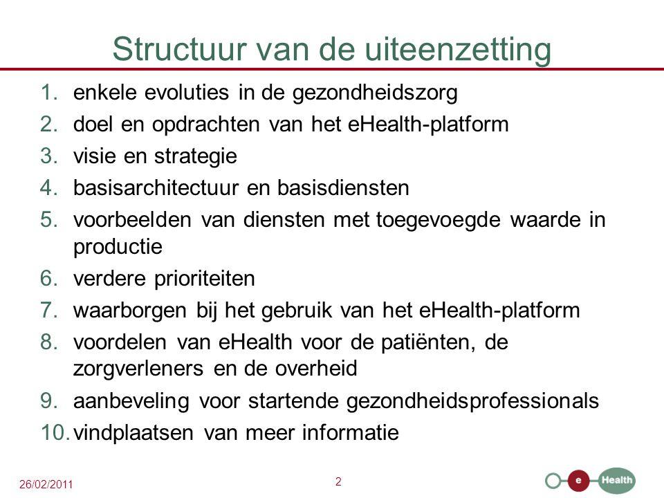 3 26/02/2011 1.Enkele evoluties in de gezondheidszorg  meer chronische zorg i.p.v.