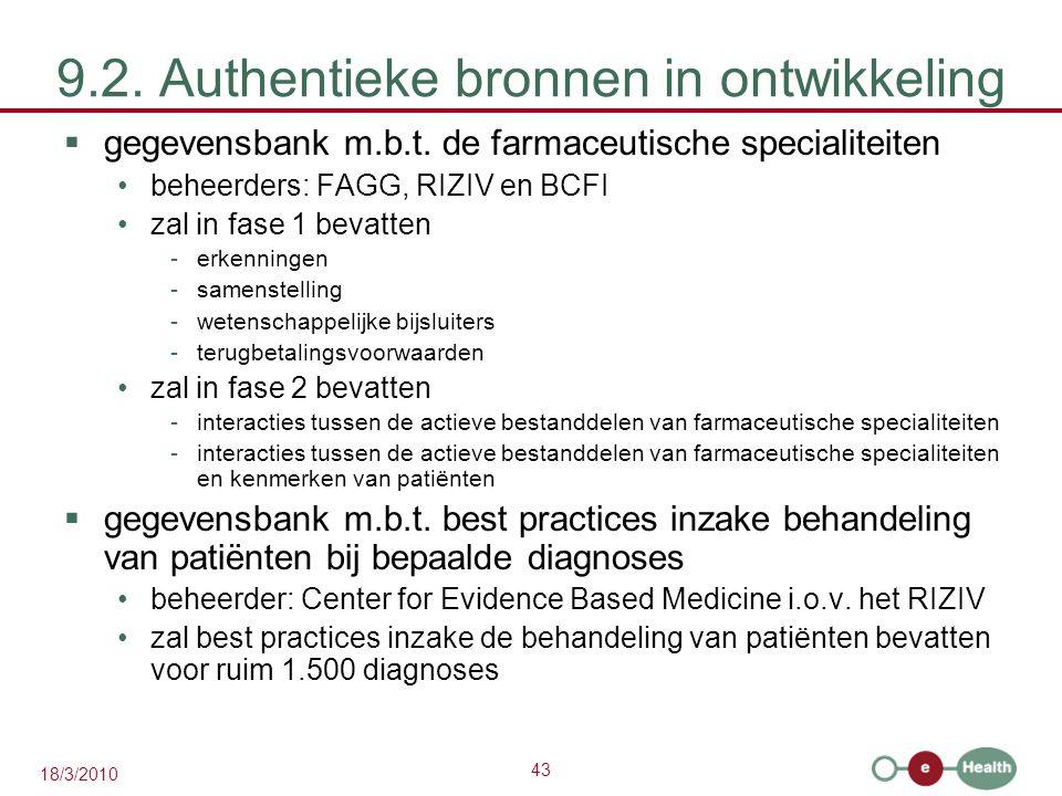 43 18/3/2010 9.2. Authentieke bronnen in ontwikkeling  gegevensbank m.b.t.
