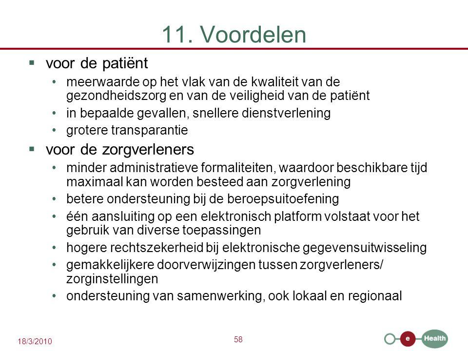58 18/3/2010 11. Voordelen  voor de patiënt meerwaarde op het vlak van de kwaliteit van de gezondheidszorg en van de veiligheid van de patiënt in bep