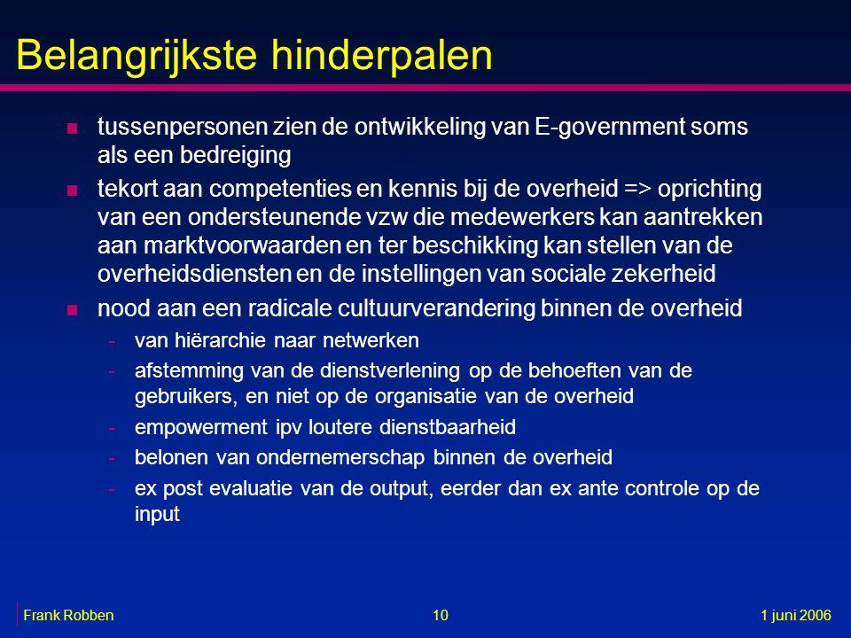 Belangrijkste hinderpalen n tussenpersonen zien de ontwikkeling van E-government soms als een bedreiging n tekort aan competenties en kennis bij de ov