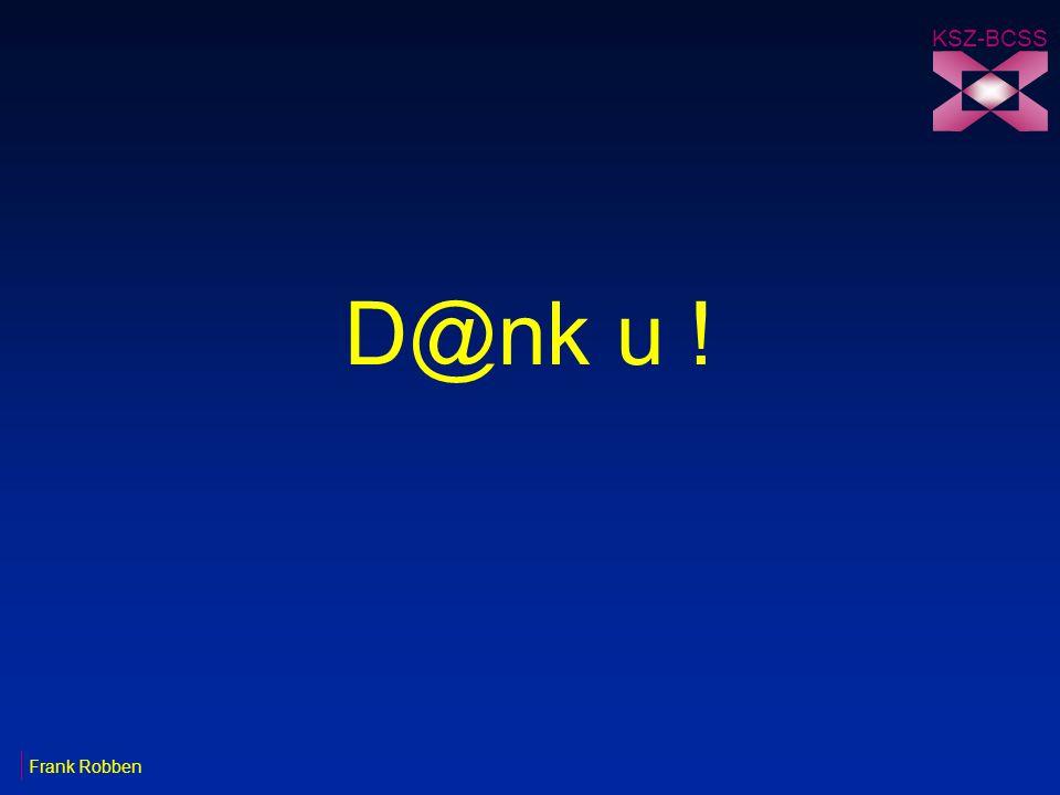 D@nk u ! Frank Robben KSZ-BCSS
