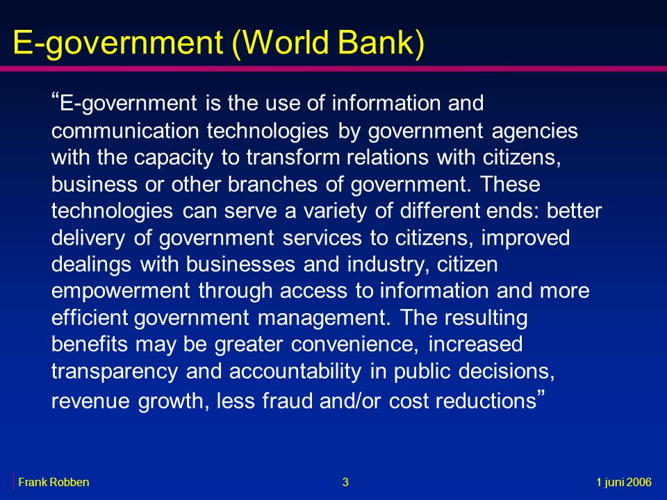 E-government is the use of information and communication technologies by government agencies with the capacity to transform relations with citizens, business or other branches of government.