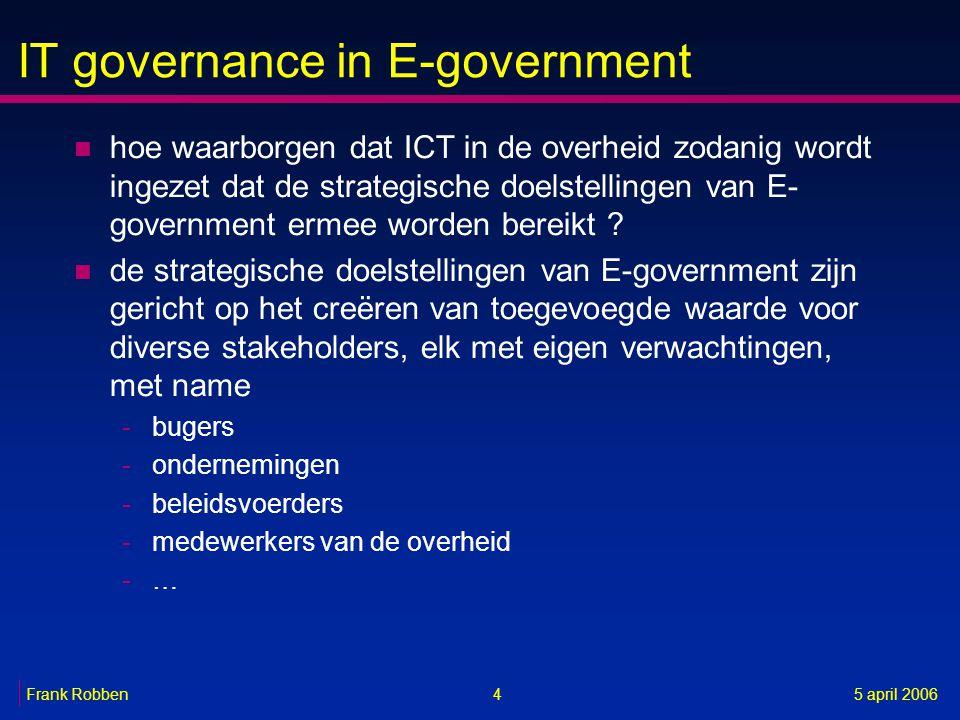 n hoe waarborgen dat ICT in de overheid zodanig wordt ingezet dat de strategische doelstellingen van E- government ermee worden bereikt ? n de strateg