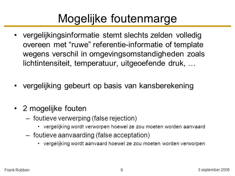 """9 3 september 2008 Frank Robben Mogelijke foutenmarge vergelijkingsinformatie stemt slechts zelden volledig overeen met """"ruwe"""" referentie-informatie o"""