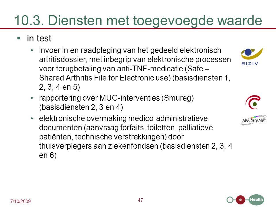 47 7/10/2009 10.3. Diensten met toegevoegde waarde  in test invoer in en raadpleging van het gedeeld elektronisch artritisdossier, met inbegrip van e