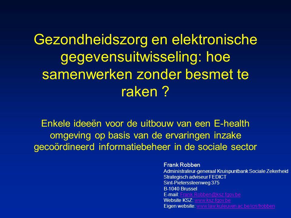 2 Genk, 20 mei 2006Frank Robben Doel n optimaliseren van de kwaliteit en de continuïteit van de gezondheidszorgverstrekking en van de veiligheid van de patiënt n vermijden van overbodig administratief werk voor de gezondheidszorgverstrekkers n door een goed georganiseerde elektronische informatie-uitwisseling tot stand te brengen tussen alle betrokkenen bij de gezondheidszorgverstrekking n met de nodige waarborgen op het vlak van de informatieveiligheid en de bescherming van de persoonlijke levenssfeer