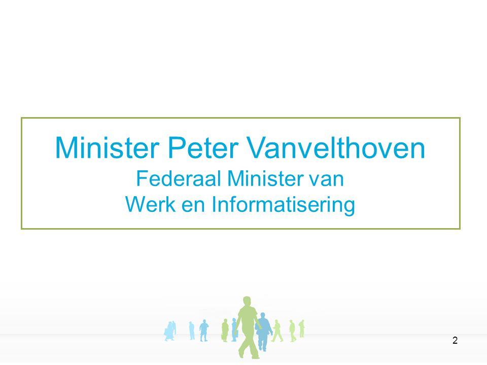 2 Minister Peter Vanvelthoven Federaal Minister van Werk en Informatisering