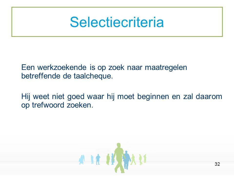 32 Een werkzoekende is op zoek naar maatregelen betreffende de taalcheque.