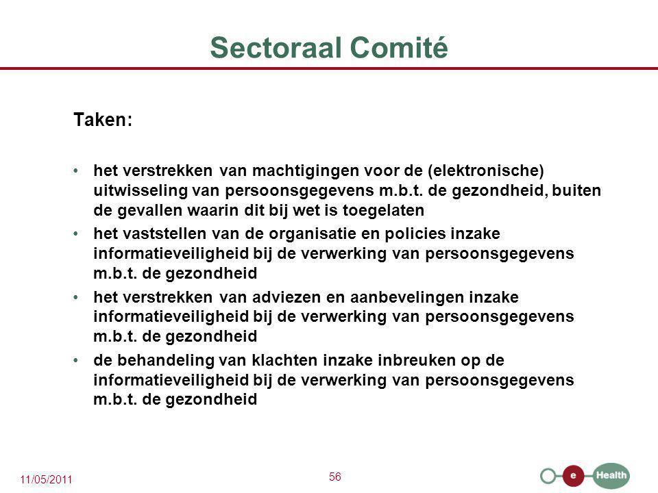 56 11/05/2011 Sectoraal Comité Taken: het verstrekken van machtigingen voor de (elektronische) uitwisseling van persoonsgegevens m.b.t. de gezondheid,