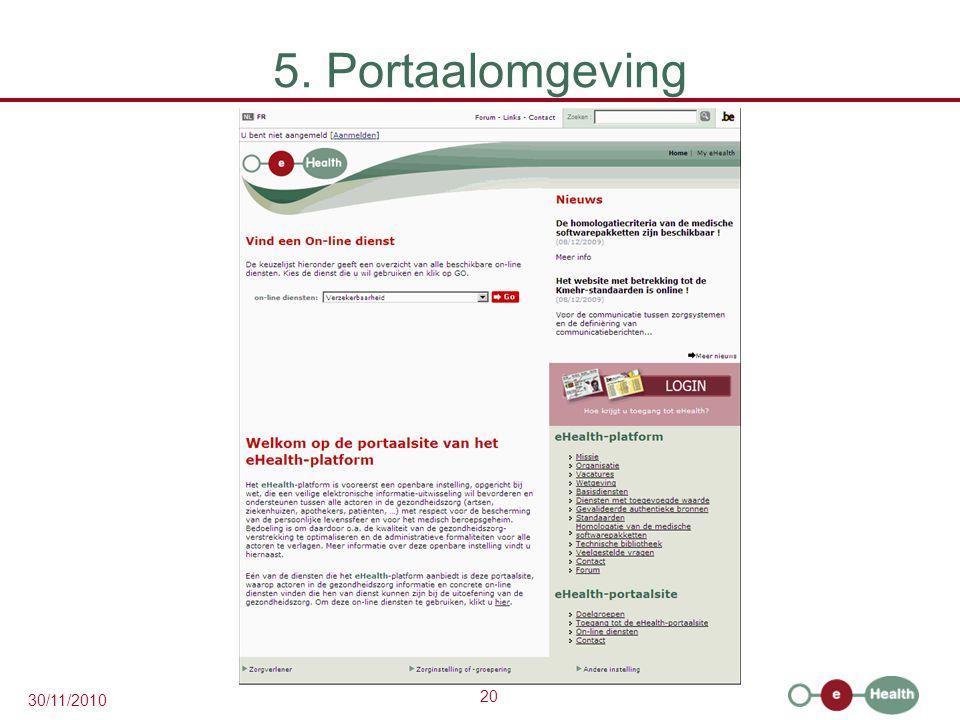 20 30/11/2010 5. Portaalomgeving