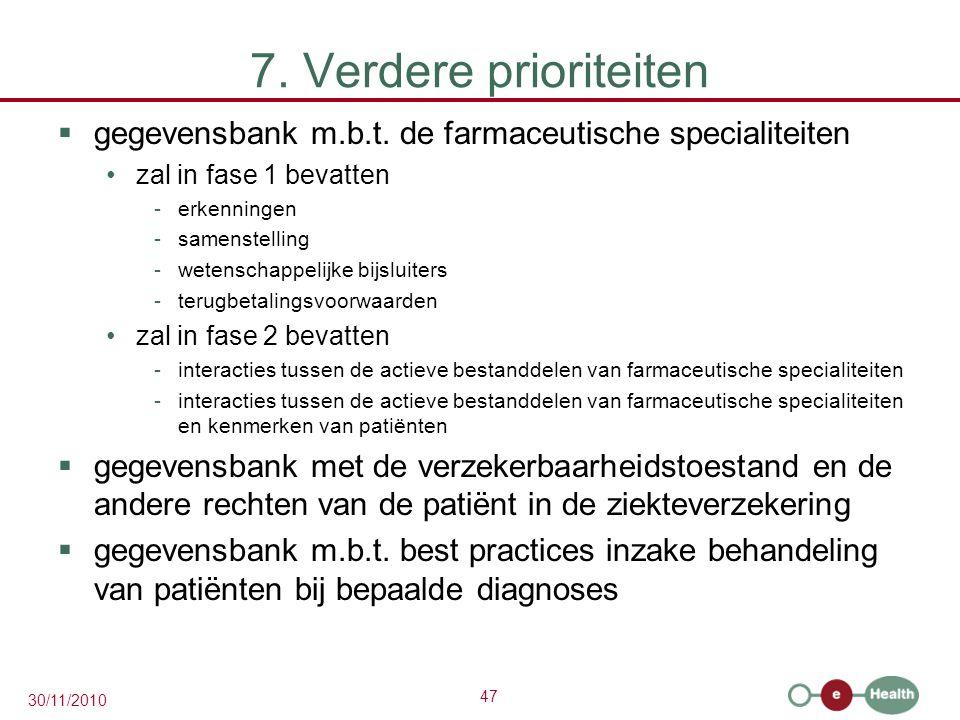 47 30/11/2010 7. Verdere prioriteiten  gegevensbank m.b.t.