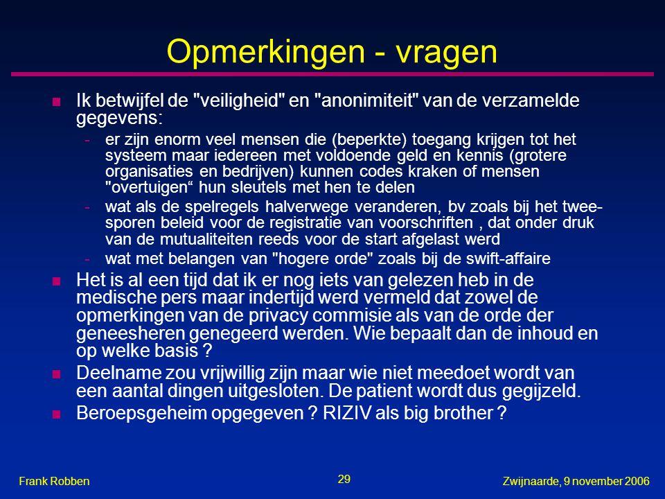 29 Zwijnaarde, 9 november 2006Frank Robben Opmerkingen - vragen n Ik betwijfel de