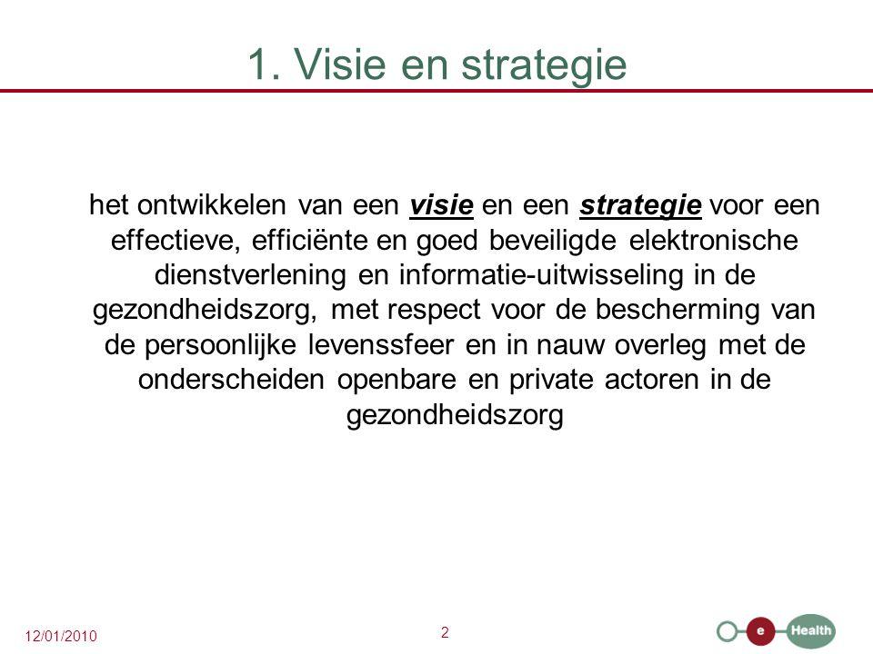 2 12/01/2010 1. Visie en strategie het ontwikkelen van een visie en een strategie voor een effectieve, efficiënte en goed beveiligde elektronische die