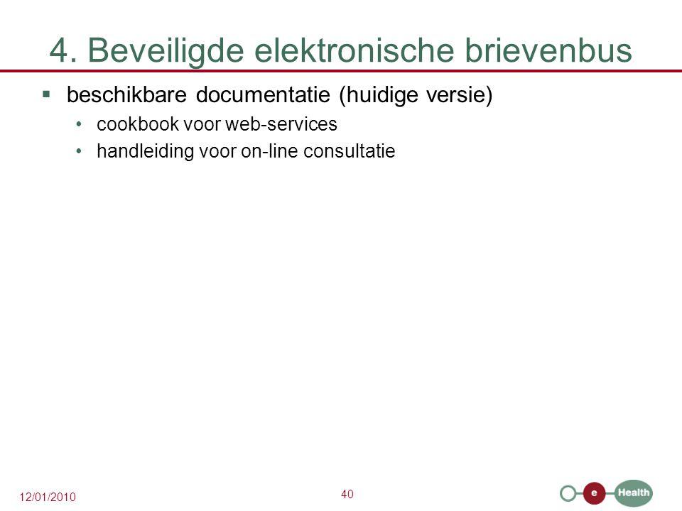 40 12/01/2010 4. Beveiligde elektronische brievenbus  beschikbare documentatie (huidige versie) cookbook voor web-services handleiding voor on-line c